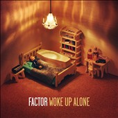 Factor: Woke Up Alone [Digipak]