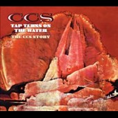 CCS: Tap Turns on the Water: The CCS Story [Remastered] [Digipak]