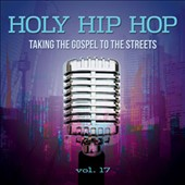 Various Artists: Holy Hip Hop, Vol. 17: Taking the Gospel to the Streets