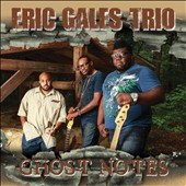 Eric Gales Trio/Eric Gales: Ghost Notes