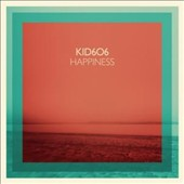 Kid606: Happiness [Digipak] *