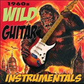 Various Artists: 1960s Wild Guitar Instrumentals