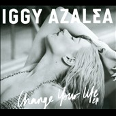 Iggy Azalea: Change Your Life [Clean] [EP] [Digipak] *