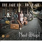 The Jake Leg Jug Band: Next Stop!