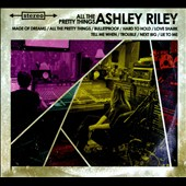 Ashley Riley: All the Pretty Things [Digipak]