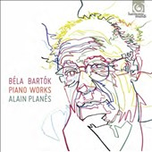 Béla Bartók: Dance Suite; Hungarian Peasant Songs; Four Old Songs; Piano Sonata; Romanian Folk Dances; Bagatelles / Alain Planes, piano