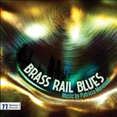 Brass Rail Blues: Music by Patricia Morehead (b.1942) / Julia Bentley, Dileep Gangolli, Philip Morehead et al