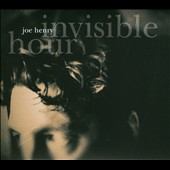Joe Henry: Invisible Hour [Digipak] *