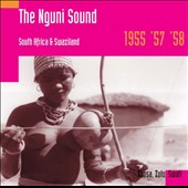 Various Artists: The  Nguni Sound: South Africa & Swaziland 1955, '57, '58