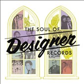Various Artists: The Soul of Designer Records [Digipak]