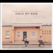 Randy Rogers/Wade Bowen: Hold My Beer, Vol. 1 [Digipak]