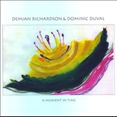 Dominic Duval/Demian Richardson: A Moment in Time