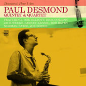 Paul Desmond Quartet/Paul Desmond Quintet: Desmond: Here I Am