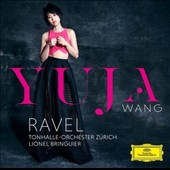 Ravel: Piano Concerto in G major; Piano Concerto for the left hand; Fauré: Ballade, Op. 19 / Yuja Wang, piano; Tonhalle-Orchester Zürich, Bringuier