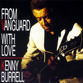 Kenny Burrell: With Love From Vanguard
