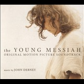 John Debney: The Young Messiah [Original Motion Picture Soundtrack] [Digipak]