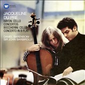 Haydn: Cello Concertos Nos. 1 & 2; Luigi Boccherini (1743-1805): Cello Concerto / Jacqueline du Pré, cello; English Chamber Orchestra, Daniel Barenboim; London SO, John Barbirolli