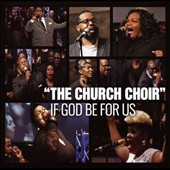 The Church Choir: If God Be for Us