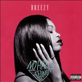 Dreezy: No Hard Feelings [PA] *