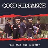 Good Riddance: For God and Country