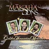The Makaha Sons: Golden Hawaiian Melodies