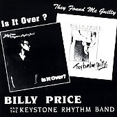 Billy Price Keystone Rhythm Band: Is It Over?/They Found Me Guilty