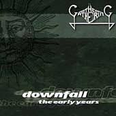 Gathering/The Gathering: Downfall: The Early Years