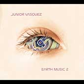 Junior Vasquez: Earth Music 2