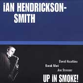 Ian Hendrickson-Smith: Up in Smoke