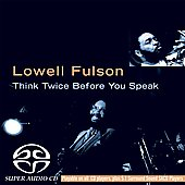 Lowell Fulson: Think Twice Before You Speak