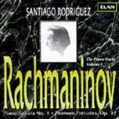 Rachmaninov: Piano Sonata no 1, Preludes / Rodriguez