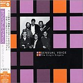 King's Singers: Sensual Voice [Remaster]