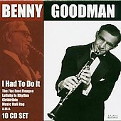 Benny Goodman: I Had to Do It