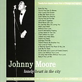 Johnny Moore (Vocalist/Songwriter): Lonely Heart in the City