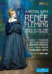 A Recital with Renée Fleming: Vienna at the Turn of the 20th Century / R. Fleming, soprano; M. Pikulski, piano [DVD]