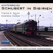 Schubert in Siberia / Thomas Bauer, Siegfried Mauser