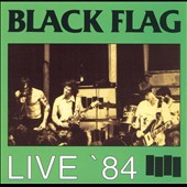Black Flag (Punk): Live '84