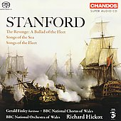 Stanford: Songs of the Sea, etc / Finley, Hickox, et al
