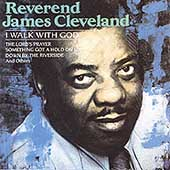 James Cleveland: I Walk with God