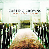 Casting Crowns: The Altar and the Door [Blister]