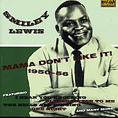 Smiley Lewis: Mama Don't Like It! 1950-1956
