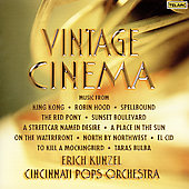 Vintage Cinema - Music from King Kong, Robin Hood, Spellbound, Sunset Boulevard, etc / Erich Kunzel, Cincinnati Pops Orchestra
