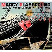 Marcy Playground: Leaving Wonderland...In a Fit of Rage