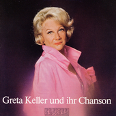 Greta Keller: Greta Keller and IHR Chanson