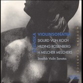 Sigurd von Koch, Hilding Rosenberg, H. Melcherr Melchers: Violinsonaten
