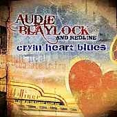 Redline/Audie Blaylock: Cryin Heart Blues