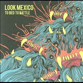 Look Mexico: To Bed To Battle [Digipak]
