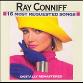 Ray Conniff: 16 Most Requested Songs