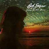 Bob Seger/Bob Seger & the Silver Bullet Band: The Distance
