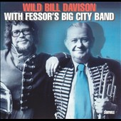 Wild Bill Davison: With Fessor's Big City Band